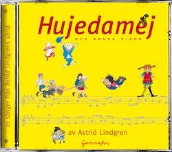 Hujedamej : och andra visor av Astrid Lindgren