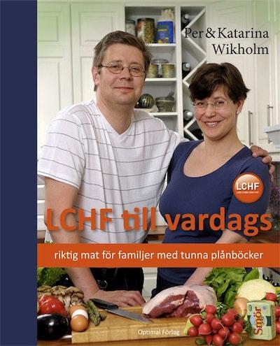 LCHF till vardags : riktig mat för familjer med tunna plånböcker