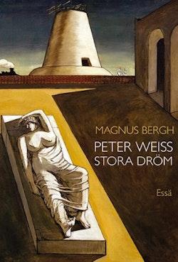 Peter Weiss stora dröm : essä