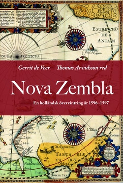 Nova Zembla. En holländsk övervintring 1596-1597