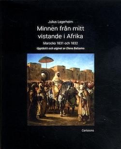 Minnen från mitt vistande i Afrika : Marocko 1831 och 1832