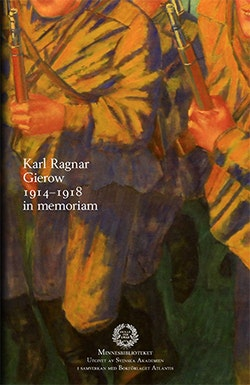 Karl Ragnar Gierow 1914-1918 in memoriam