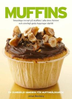 Muffins : smaskiga recept på muffins i alla dess former och smetigt goda toppingar därtill