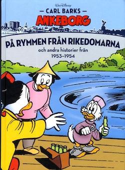 Carl Barks Ankeborg. På rymmen från rikedomarna och andra historier från 1953-1954