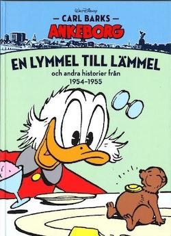 Carl Barks Ankeborg. En lymmel till lämmel och andra historier från 1954-1955