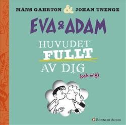 Eva & Adam. Huvudet fullt av dig