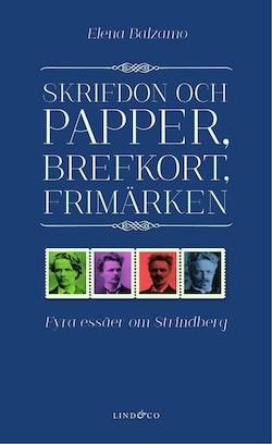 Skrifdon och papper, brefkort, frimärken : fyra essäer om Strindberg