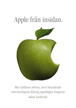 Apple från insidan : hur världens största, mest beundrade och hemligaste företag egentligen fungerar