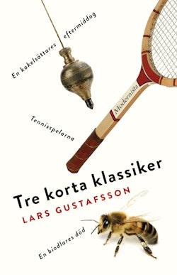 Tre korta klassiker. Tennisspelarna ; En biodlares död ; En kakelsättares eftermiddag