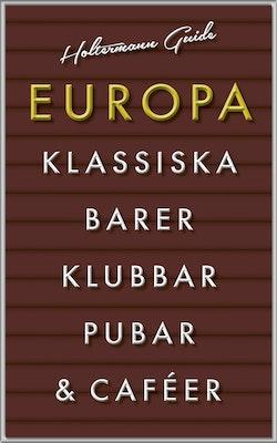 Europa : klassiska barer, pubar, klubbar, caféer