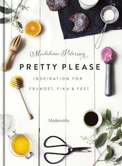 Pretty Please : inspiration för frukost, fika och fest