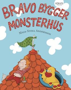 Bravo bygger monsterhus
