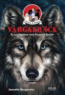 Vargskräck : en hunddeckare med Flingan & flocken