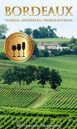 Bordeaux : vinerna, distrikten, producenterna