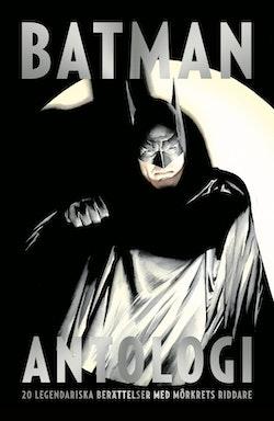 Batman Antologi : 20 legendariska berättelser med mörkrets riddare