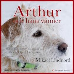 Arthur och hans vänner : och andra berättelser om hundar som fått människor att hitta sig själva
