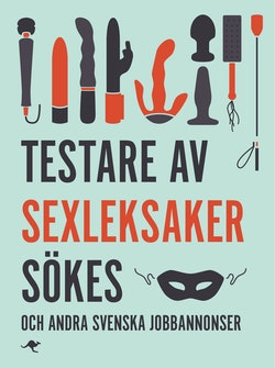 Testare av sexleksaker sökes : och andra svenska jobbannonser