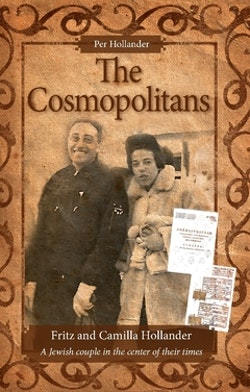 The Cosmopolitans : Fritz and Camilla Hollander – A Jewish couple in the center of their times