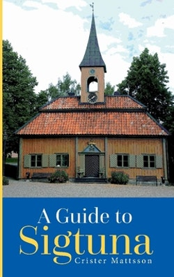 A guide to Sigtuna