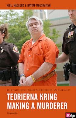 Teorierna kring Making a Murderer (2000-talets mest omtalade tv-serie)