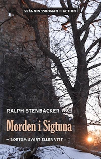 Morden i Sigtuna  : bortom svart eller vitt