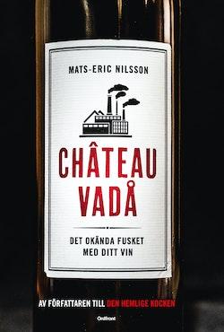 Chateau vadå: Det okända fusket med ditt vin