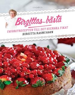 Birgittas bästa : Favoritrecepten till det svenska fikat [nyutgåva]