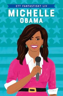 Michelle Obama : ett fantastiskt liv
