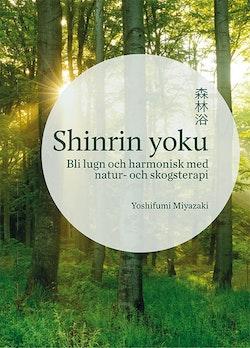 Shinrin yoku: bli lugn och harmonisk med natur- och skogsterapi