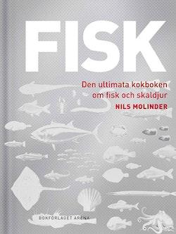 Fisk. Den ultimata kokboken om fisk och skaldjur