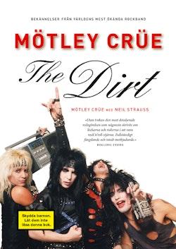 The dirt : bekännelser från världens mest ökända rockband