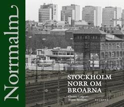 Norrmalm - Stockholm norr om broarna