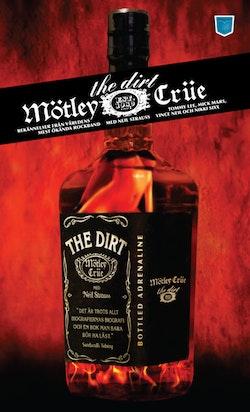 The dirt : bekännelser från världens mest ökända rockband / Mötley Crüe med Neil Strauss