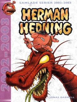 Herman Hedning : samlade serier 2002-2003