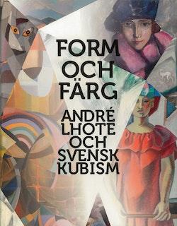 Form och färg André Lhote och svensk modernism