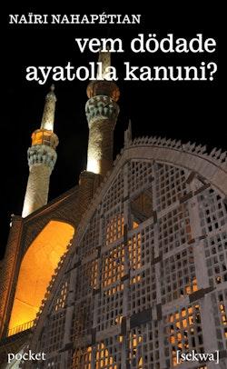 Vem dödade ayatolla Kanuni?