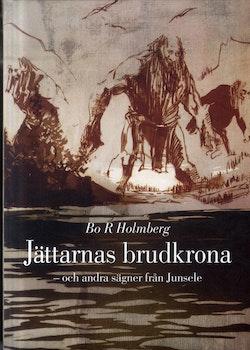 Jättarnas brudkrona : och andra sägner från Junsele