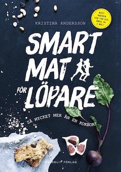 Smart mat för löpare : så mycket mer än en kokbok