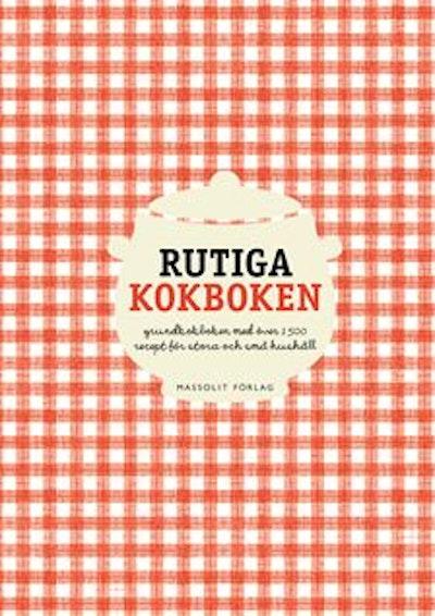Rutiga kokboken : grundkokboken med över 1500 recept för stora och små hushåll