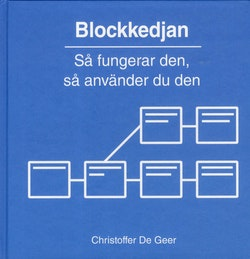 Blockkedjan : så fungerar den och så använder du den
