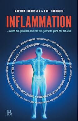 Inflammation : roten till sjukdom och vad du själv kan göra för att läka