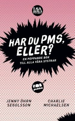 Har du PMS, eller? : en peppande bok till alla våra systrar