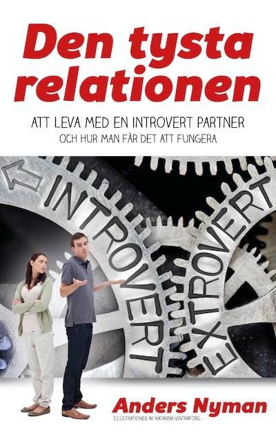 Den tysta relationen : Att leva med en introvert partner och hur man får det att fungera