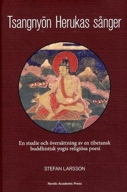 Tsangnyön Herukas sånger : en studie och översättning av en tibetansk buddhistisk yogis religiösa poesi