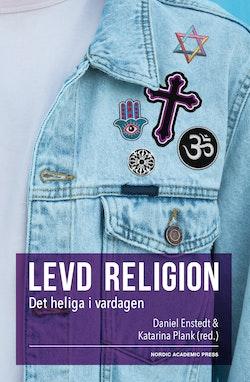 Levd religion. Det heliga i vardagen