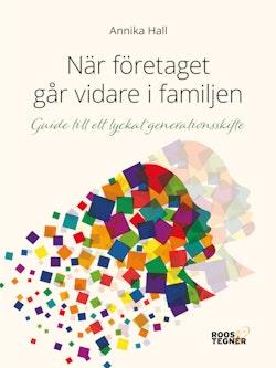 När företaget går vidare i familjen:Guide till ett lyckat generationsskifte