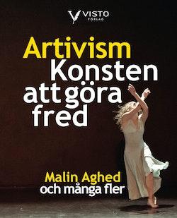Artivism - Konsten att göra fred