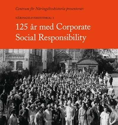 AVAKTIVERAD 125 år med Corporate Social Responsibility : Näringslivshistoria 1