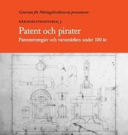Patent och pirater : Näringslivshistoria: 3