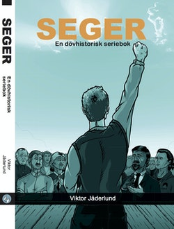Seger : en dövhistorisk seriebok
